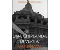 Una ghirlanda di verità vaishnava - Srila Bhaktivinoda Thakura,  2010,  Youcanpr