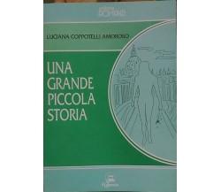 Una grande piccola storia  - Luciana Coppotelli Amoroso,  1997,  Il Calamaio