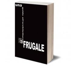 Una guida all'architettura frugale di Fondazione Bruno Zevi,  Iacobelli Editore