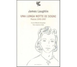 Una lunga notte di sogni - James Laughlin - Guanda,2012 - A