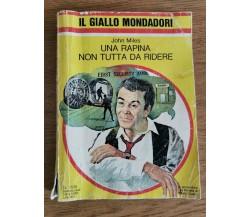 Una rapina non tutta da ridere - J. Miles - Mondadori - 1978 - AR
