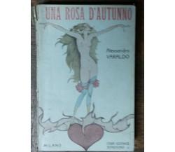 Una rosa d'autunno - Varaldo - Casa Editrice Sonzogno,1918 - R