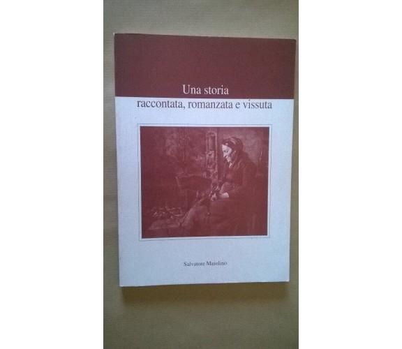 Una storia raccontata, romanzata e vissuta - Salvatore Maiolino