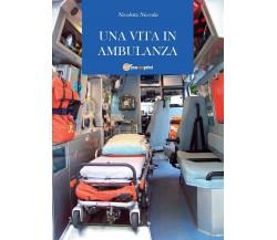 Una vita in ambulanza di Nicoletta Niccolai,  2011,  Youcanprint