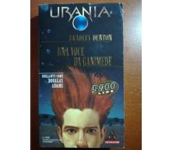Una voce da Ganimede- Braley Denton - Urania/Mondadori - 1997-M