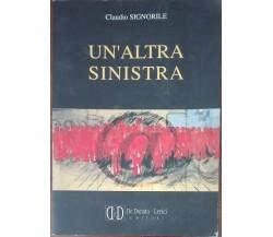 Un'altra sinistra - Claudio Signorile - De Donato - Lerici, 2000 - A
