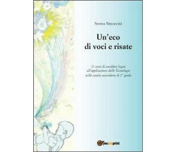 Un'eco di voci e risate di Serena Simoncini,  2011,  Youcanprint