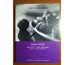 Uno di noi - casa,dolce casa - John Fante - L'espresso - 2008 - M
