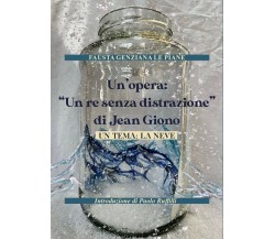 """Un'opera: """"Un re senza distrazione di Jean Giono. Un tema: la neve di Fausta Gen"""