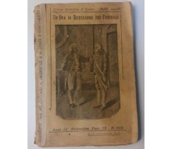 Un'ora di ricreazione per fanciulli - P. Laurenti - Lib. Salesiana Ed - 1903 - G