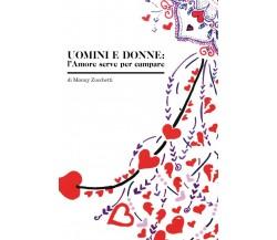 Uomini e Donne: l'Amore serve per campare, Monny Zucchetti,  2020,  Youcanpr.