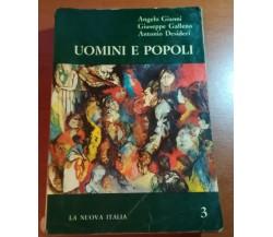 Uomini e popoli - A.Gianni/G.Galleno/A.Desideri - La nuova italia - 1964 - M