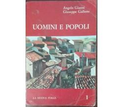 Uomini e popoli - Angelo Gianni, Giuseppe Galleno - La nuova Italia,1964 - A