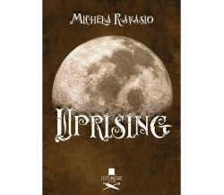 Uprising di Michela Ravasio ,  Flaneurs