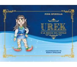 Urek e la magia del Natale di Giuseppa Spinella,  2020,  Youcanprint