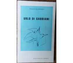 Urlo di gabbiani - Angelo Scandurra - Biancamartina Editrice,1975 - R
