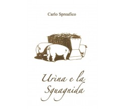 Urìna e la Sguagnida di Carlo Spreafico,  2018,  Youcanprint