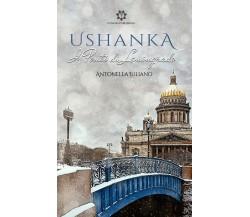 Ushanka. I ponti di Leningrado di Antonella Iuliano,  2021,  Genesis Publishing