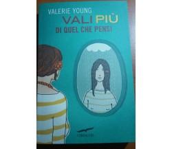 VALI PIù DI QUEL CHE PENSI - VALERIE YOUNG - CORBACCIO - 2012 - M