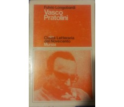 VASCO PRATOLINI - FULVIO LONGOBARDI - MURSIA - P
