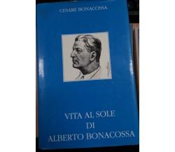 VITA AL SOLE DI ALBERTO BONACOSSA - C BONACOSSA - GAZZ.DELLO SPORT - 1993 - M