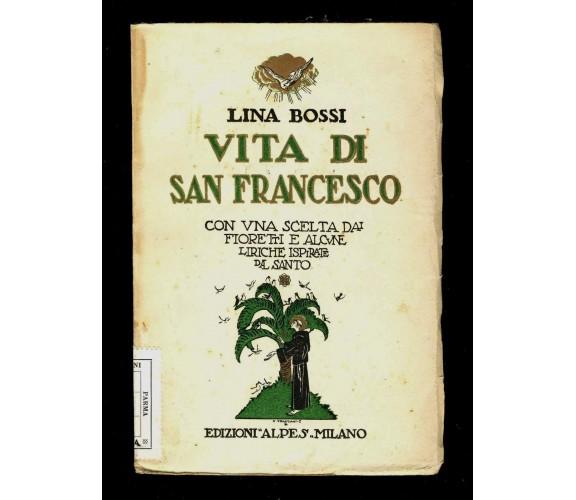 VITA DI SAN FRANCESCO - Lina Bossi - Alpes Casa Editrice - 1926 - M