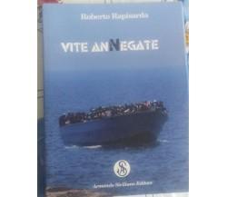 VITE ANNEGATE - ROBERTO RAPISARDA- ARMANDO SICILIANO EDITORE - 2012 - P