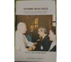 VITTORIO TRANCANELLI Un santo laico testimone dei Cristo in sala operatoria