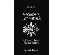 VOODOO E CANDOMBLE' RITI MAGICI POTERI SPIRITI E MISTERI - STELLA NOCTIS -Aradia