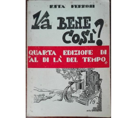 Va bene cosi? - Rita Ferroni - Vallecchi,1952 - A