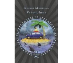 Va tutto bene di Raffaele Montesano ,  Flaneurs