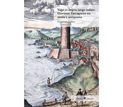 Vago et degno luogo lodare. Giovanni Tarcagnota tra storia e antiquaria