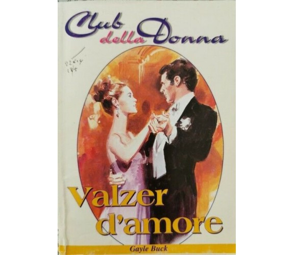 Valzer d'amore  di Gayle Buck,  1999,  Quadratum  - ER