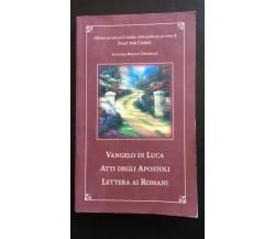 Vangelo di Luca Atti degli Apostoli Lettera ai Romani - Aa.vv,  1999 - P