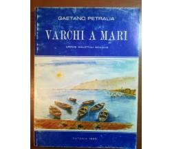 Varchi a mare - Gaetano Petralia - Catania - 1990 - M