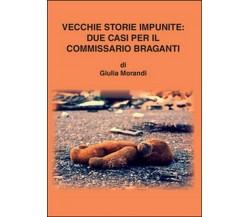 Vecchie storie impunite: due casi per il commissario Braganti di Giulia Morandi