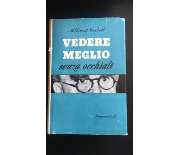 Vedere meglio senza occhiali- Margaret Darst Corbett,  1959,  Longanesi & C.- P