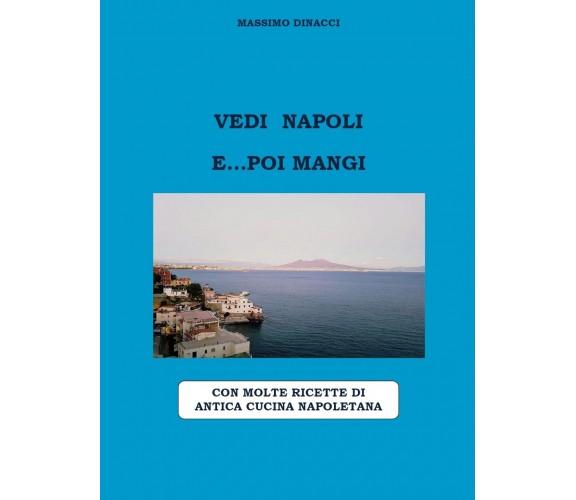 Vedi Napoli e...poi mangi di Massimo Dinacci,  2020,  Youcanprint