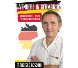 Vendere in Germania. Guida pratica per le aziende che vogliono esportare di Fran