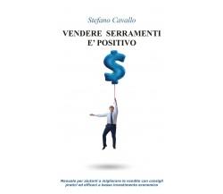 Vendere serramenti è positivo di Stefano Cavallo,  2020,  Youcanprint