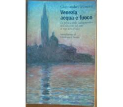 Venezia acqua e fuoco - Giannandrea Mencini - Cardo,1996 - A