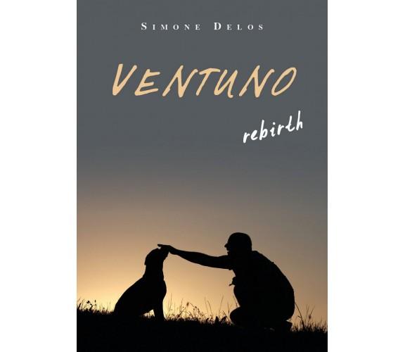 Ventuno rebirth di Simone Delos,  2019,  Youcanprint