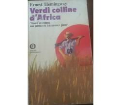 Verdi colline dell'Africa -  Ernest Hemingway -  Oscar Mondadori ,  1972 - C