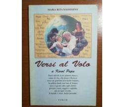 Versi al volo - Maria Rita Massimino - C.U.E.C.M. - 2005 - M