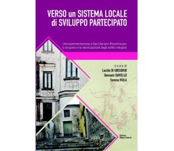Verso Un Sistema Locale Di Sviluppo Partecipato - Aa Vv 2019,  Ed. Magna Grecia