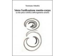 Verso l'unificazione mente-corpo - Tommaso Minafra,  2014,  Youcanprint