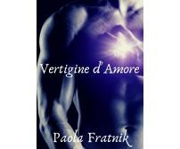 Vertigine 9788831651028d'Amore di Paola Fratnik,  2019,  Youcanprint