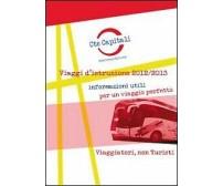 Viaggi d'istruzione 2012/2013. Informazioni utili per un viaggio perfetto