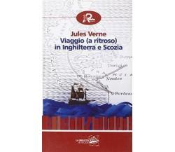 Viaggio (a ritroso) in Inghilterra e Scozia - Jules Verne - Robin,2011 - A