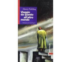 Viaggio da questo all'altro mondo - Henry Fielding,  1998,  Editori Riuniti